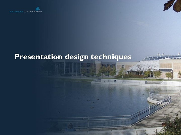 Presentation design techniques