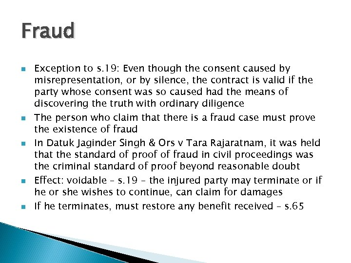 Fraud n n n Exception to s. 19: Even though the consent caused by