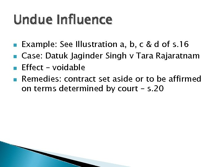 Undue Influence n n Example: See Illustration a, b, c & d of s.