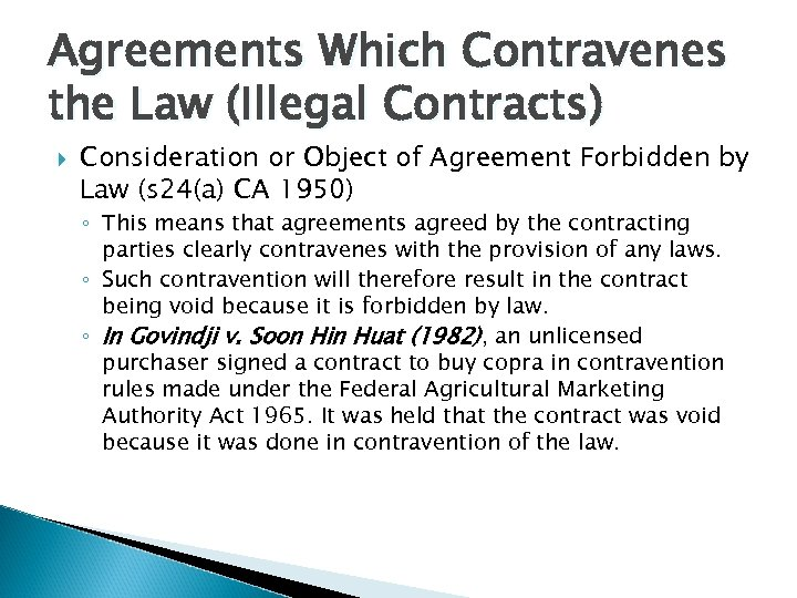 Agreements Which Contravenes the Law (Illegal Contracts) Consideration or Object of Agreement Forbidden by