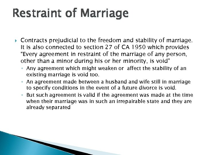 Restraint of Marriage Contracts prejudicial to the freedom and stability of marriage. It is