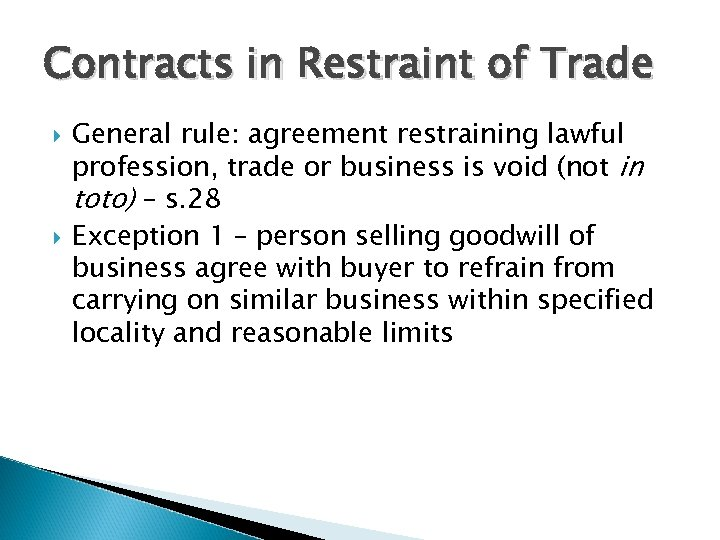 Contracts in Restraint of Trade General rule: agreement restraining lawful profession, trade or business