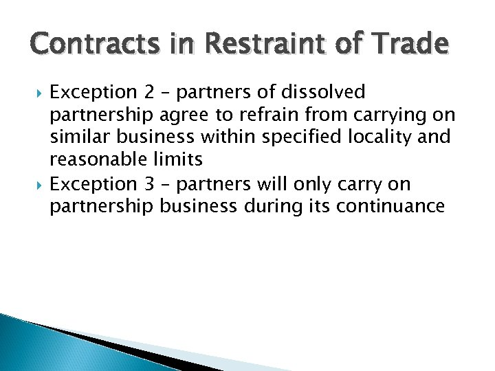 Contracts in Restraint of Trade Exception 2 – partners of dissolved partnership agree to
