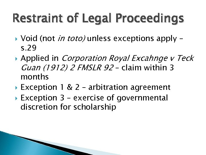Restraint of Legal Proceedings Void (not in toto) unless exceptions apply – s. 29