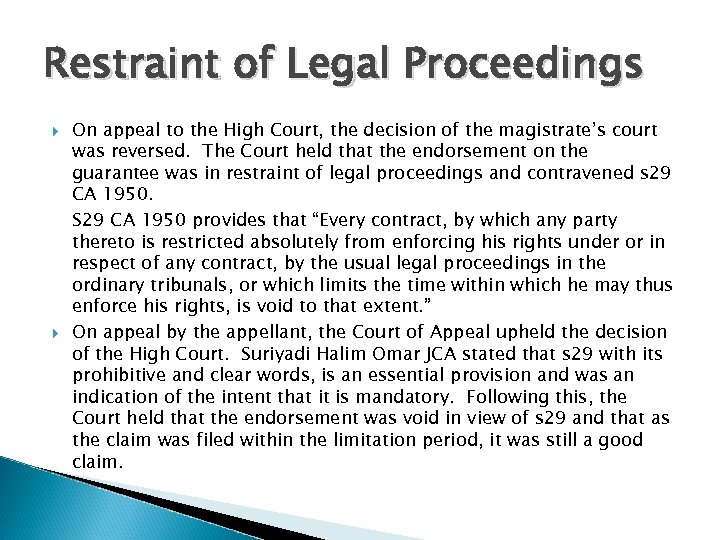Restraint of Legal Proceedings On appeal to the High Court, the decision of the