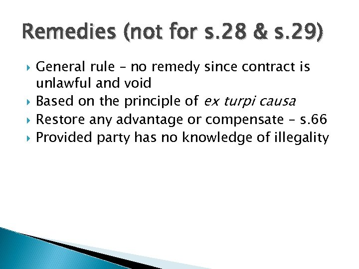 Remedies (not for s. 28 & s. 29) General rule – no remedy since
