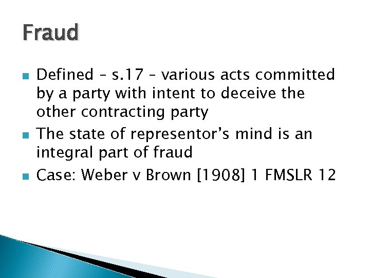 Fraud n n n Defined – s. 17 – various acts committed by a