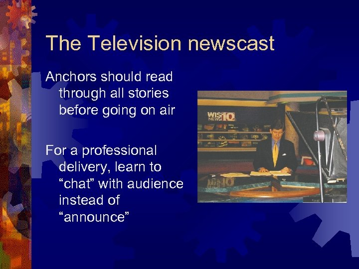 The Television newscast Anchors should read through all stories before going on air For