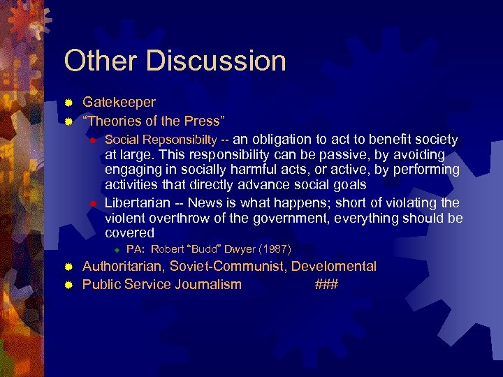 "Other Discussion Gatekeeper ® ""Theories of the Press"" ® ® ® Social Repsonsibilty --"