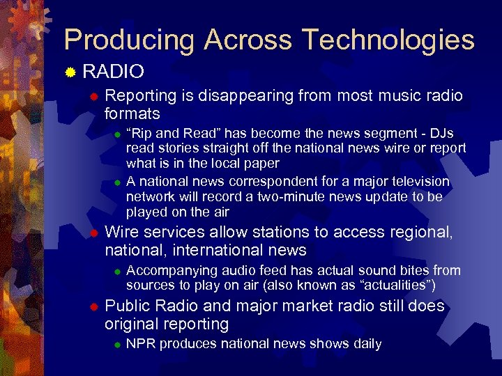 Producing Across Technologies ® RADIO ® Reporting is disappearing from most music radio formats