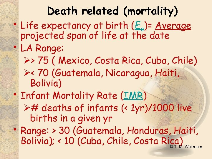 Death related (mortality) • Life expectancy at birth (Eo)= Average • • • projected