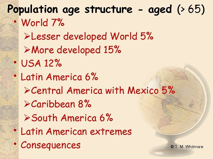 Population age structure - aged (> 65) • World 7% • • ØLesser developed