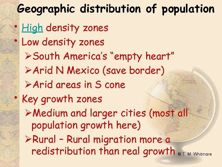 Geographic distribution of population • High density zones • Low density zones • ØSouth