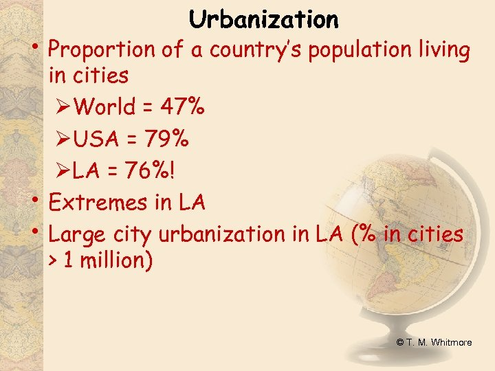 Urbanization • Proportion of a country's population living • • in cities ØWorld =
