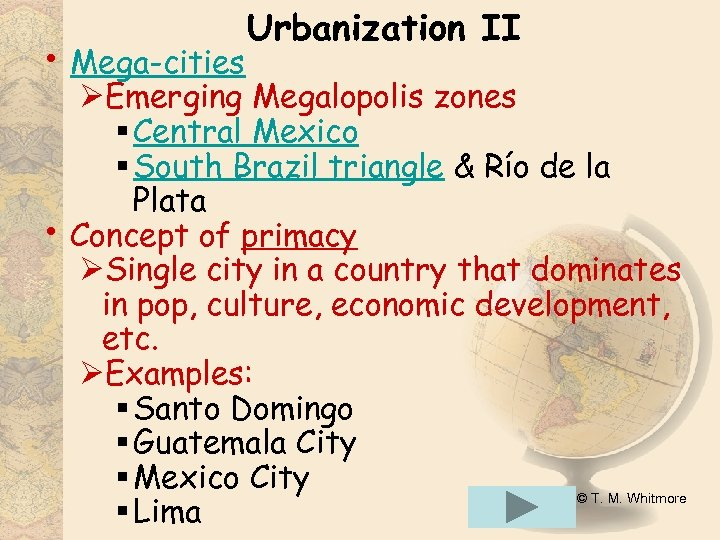 • Mega-cities • Urbanization II ØEmerging Megalopolis zones § Central Mexico § South
