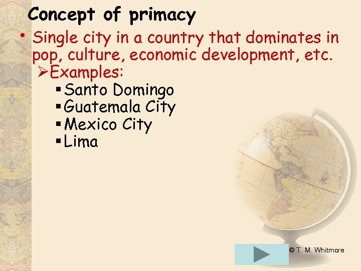 Concept of primacy • Single city in a country that dominates in pop, culture,