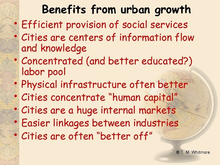 Benefits from urban growth • Efficient provision of social services • Cities are centers