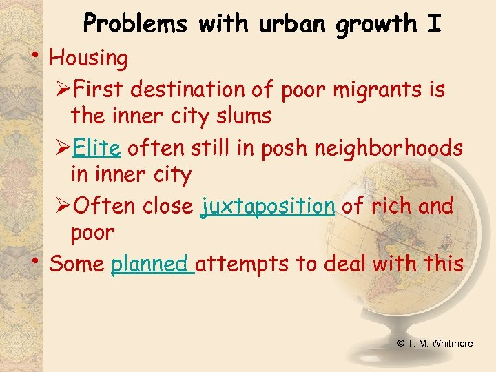 Problems with urban growth I • Housing • ØFirst destination of poor migrants is