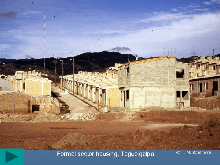 Formal sector housing, Tegucigalpa © T. M. Whitmore