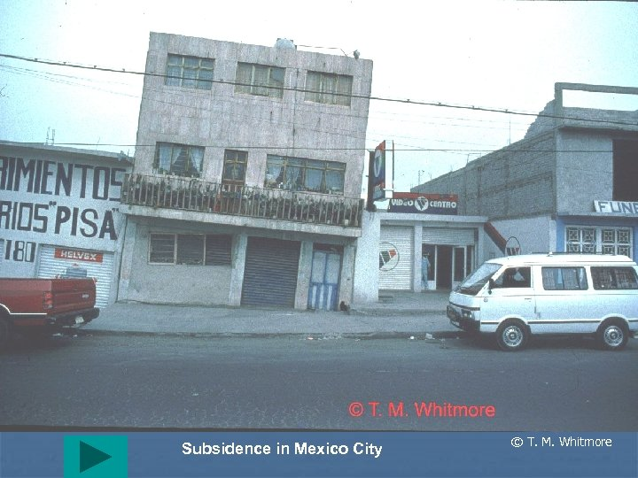 Subsidence in Mexico City © T. M. Whitmore