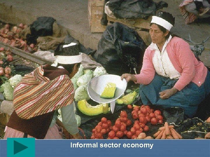 Informal sector economy