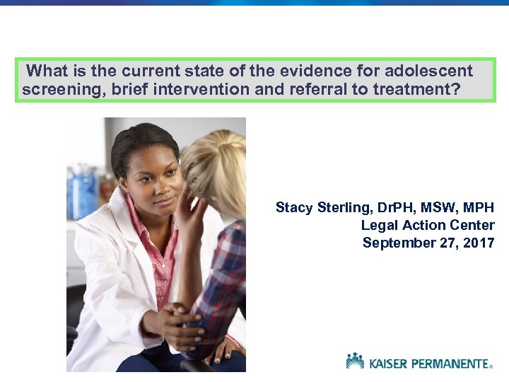 What is the current state of the evidence for adolescent screening, brief intervention and