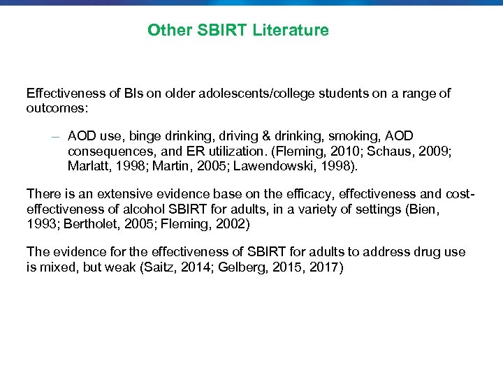 Other SBIRT Literature Effectiveness of BIs on older adolescents/college students on a range of