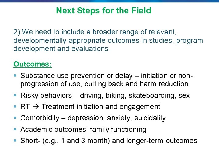 Next Steps for the Field 2) We need to include a broader range of