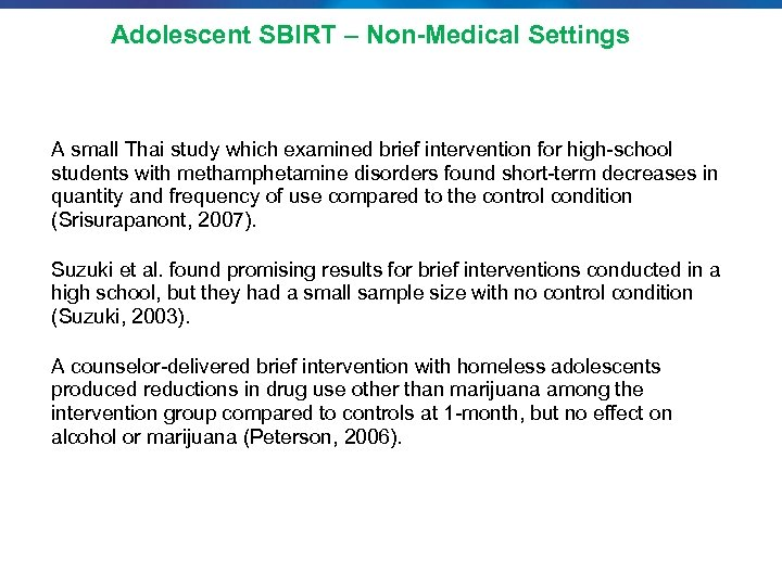 Adolescent SBIRT – Non-Medical Settings A small Thai study which examined brief intervention for