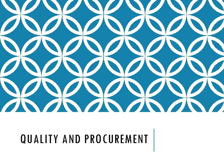 QUALITY AND PROCUREMENT