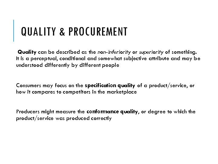 QUALITY & PROCUREMENT Quality can be described as the non-inferiority or superiority of something.