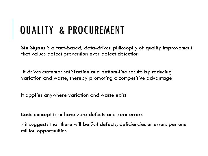 QUALITY & PROCUREMENT Six Sigma is a fact-based, data-driven philosophy of quality improvement that