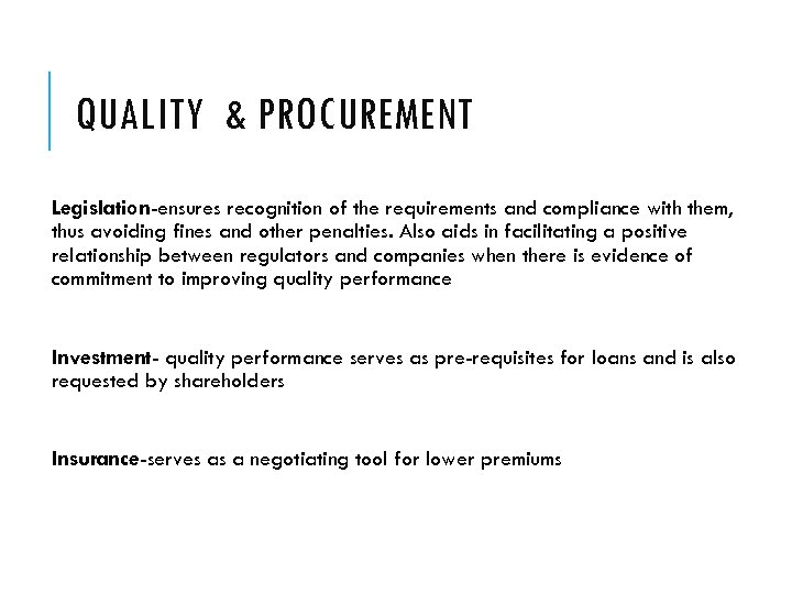 QUALITY & PROCUREMENT Legislation-ensures recognition of the requirements and compliance with them, thus avoiding