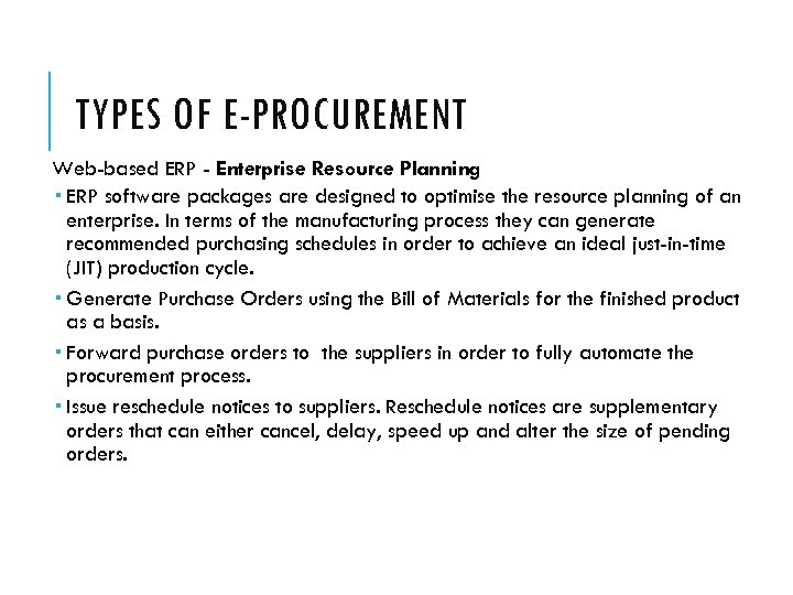 TYPES OF E-PROCUREMENT Web-based ERP - Enterprise Resource Planning ERP software packages are designed