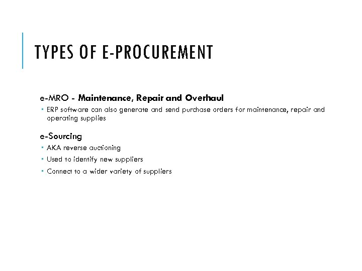 TYPES OF E-PROCUREMENT e-MRO - Maintenance, Repair and Overhaul ERP software can also generate