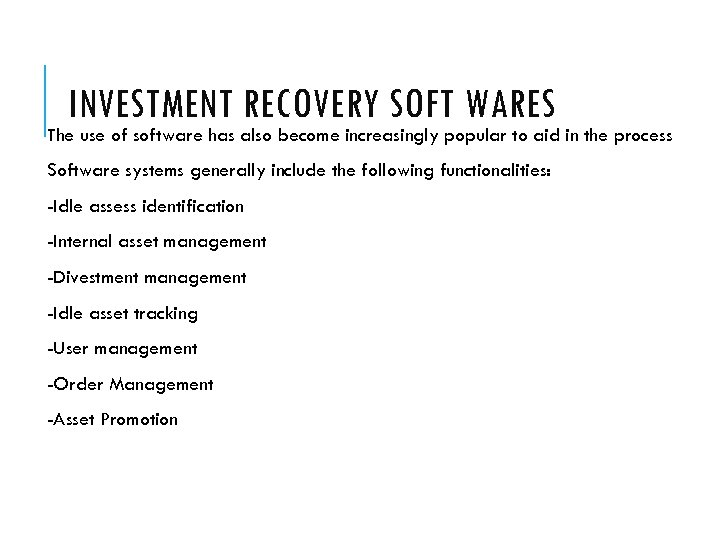INVESTMENT RECOVERY SOFT WARES The use of software has also become increasingly popular to