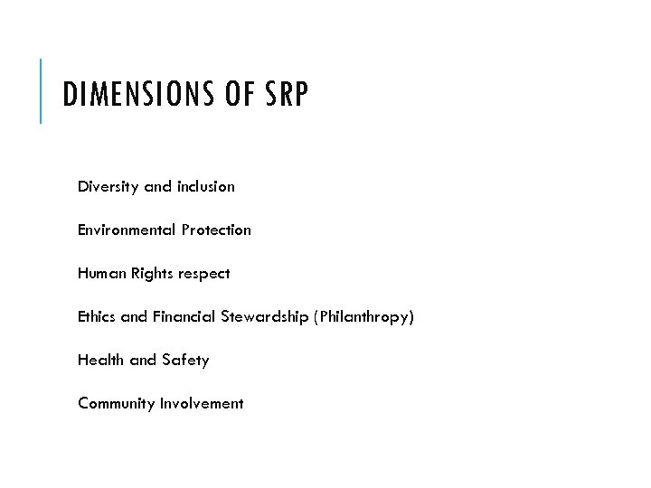 DIMENSIONS OF SRP Diversity and inclusion Environmental Protection Human Rights respect Ethics and Financial