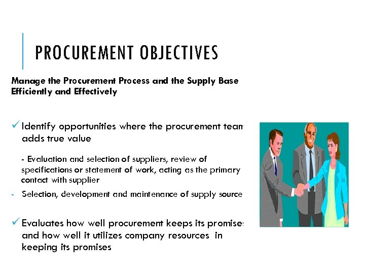 PROCUREMENT OBJECTIVES Manage the Procurement Process and the Supply Base Efficiently and Effectively ü
