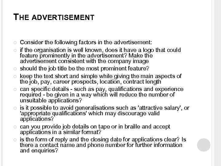 THE ADVERTISEMENT Consider the following factors in the advertisement: if the organisation is well