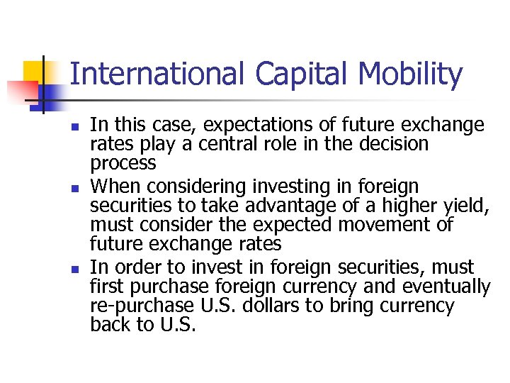 International Capital Mobility n n n In this case, expectations of future exchange rates