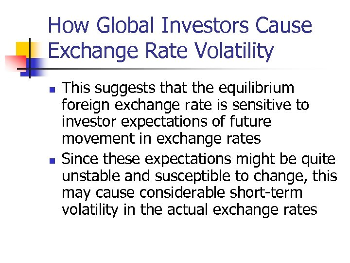 How Global Investors Cause Exchange Rate Volatility n n This suggests that the equilibrium