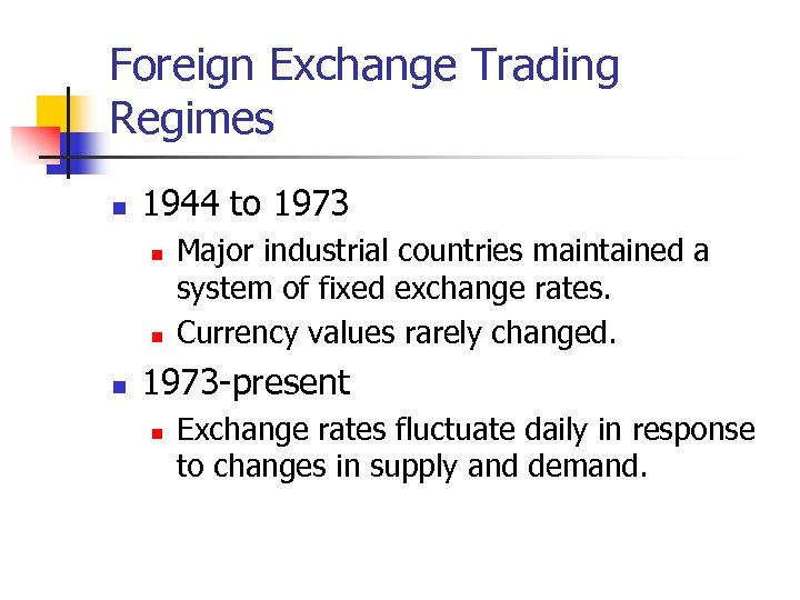 Foreign Exchange Trading Regimes n 1944 to 1973 n n n Major industrial countries
