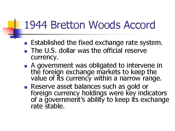 1944 Bretton Woods Accord n n Established the fixed exchange rate system. The U.