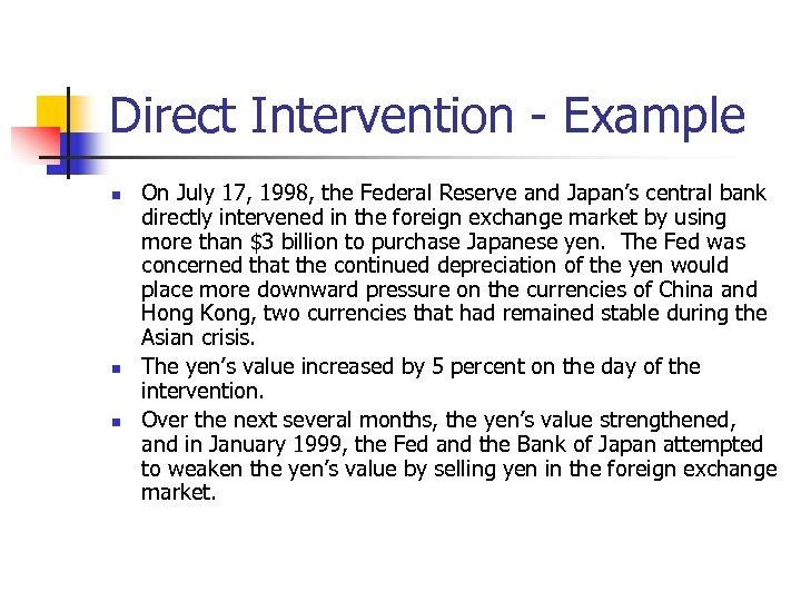 Direct Intervention - Example n n n On July 17, 1998, the Federal Reserve