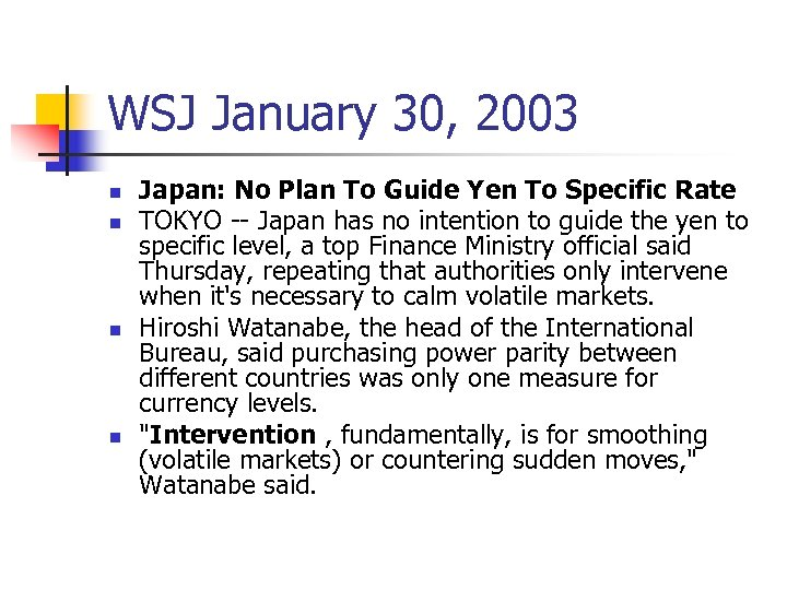 WSJ January 30, 2003 n n Japan: No Plan To Guide Yen To Specific