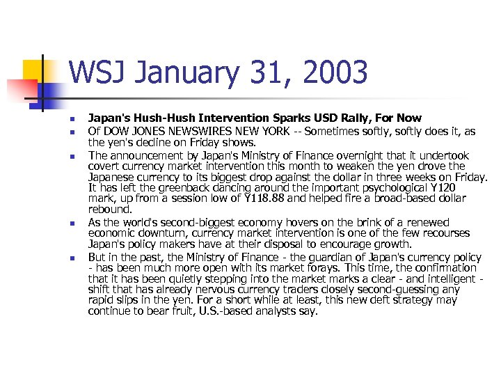 WSJ January 31, 2003 n n n Japan's Hush-Hush Intervention Sparks USD Rally, For