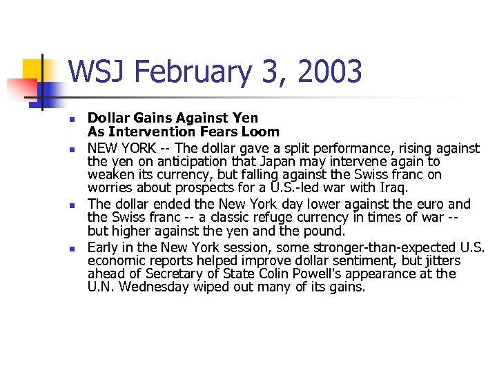 WSJ February 3, 2003 n n Dollar Gains Against Yen As Intervention Fears Loom