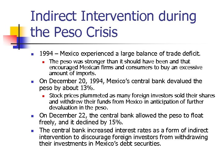 Indirect Intervention during the Peso Crisis n 1994 – Mexico experienced a large balance
