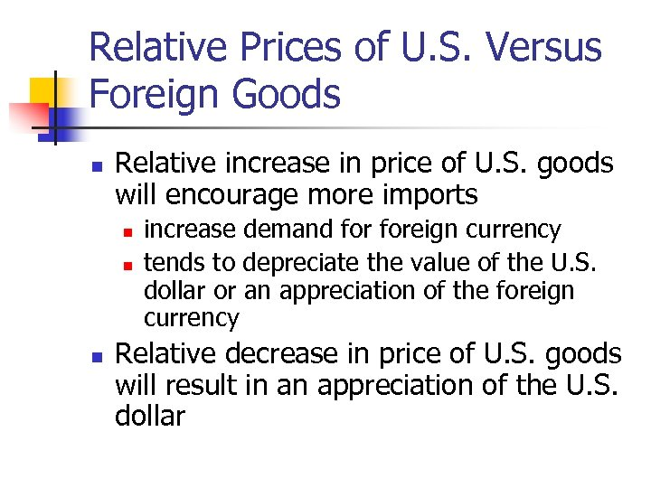 Relative Prices of U. S. Versus Foreign Goods n Relative increase in price of