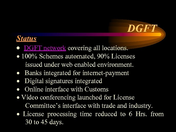 DGFT Status · DGFT network covering all locations. · 100% Schemes automated, 90% Licenses